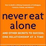 What I've Read Lately: Never Eat Alone